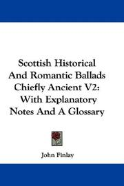 Cover of: Scottish Historical And Romantic Ballads Chiefly Ancient V2 by John Finlay
