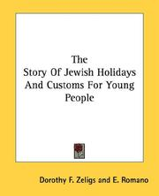 Cover of: The Story Of Jewish Holidays And Customs For Young People | Dorothy F. Zeligs