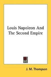 Cover of: Louis Napoleon and the Second Empire | J. M. Thompson