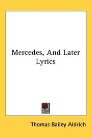 Cover of: Mercedes, And Later Lyrics | Thomas Bailey Aldrich