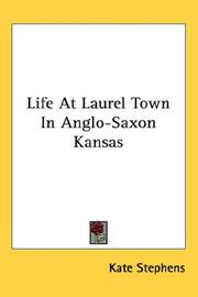 Cover of: Life At Laurel Town In Anglo-Saxon Kansas | Kate Stephens