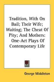 Cover of: Tradition, With On Bail; Their Wife; Waiting; The Cheat Of Pity; And Mothers | George Middleton