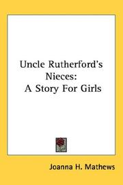 Cover of: Uncle Rutherford's nieces | Joanna H. Mathews