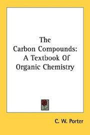 Cover of: The carbon compounds | C. W. Porter