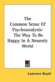 Cover of: The Common Sense Of Psychoanalysis | Lawrence Gould