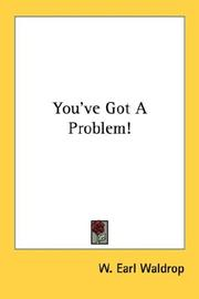 Cover of: You've got a problem! | W. Earl Waldrop