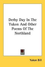 Cover of: Derby Day In The Yukon And Other Poems Of The Northland | Yukon Bill.