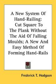 Cover of: A New System Of Hand-Railing | Frederick T. Hodgson