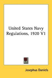 Cover of: United States Navy Regulations, 1920 V1 | Josephus Daniels