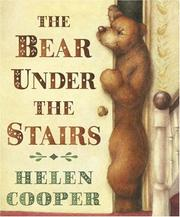 Cover of: The Bear Under The Stairs | Helen Cooper