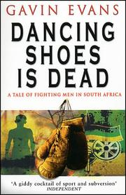 Cover of: Dancing shoes is dead | Gavin Evans