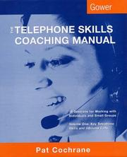 Cover of: The Telephone Skills Coaching Manual: 38 Sessions for Working With Individuals and Small Groups | Pat Cochrane