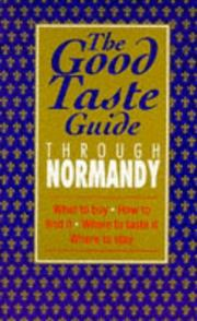 Cover of: The Good Taste Guide Through Normandy | Julian Worthington