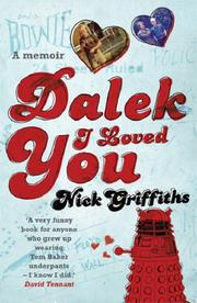 Cover of: Dalek I Loved You | Nick Griffiths