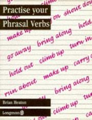 Cover of: Practise Your Phrasal Verbs (PRYR) | Brian Heaton
