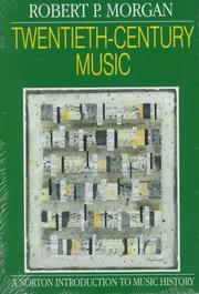 Cover of: Twentieth-century music by Morgan, Robert P.