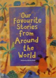 Cover of: Our Favourite Stories from Around the World | Wendy Body