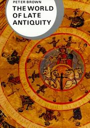 Cover of: The World of Late Antiquity AD 150-750 | Peter Brown