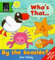 Cover of: Who's That by the Seaside? (Play with S.) | Sue Cony