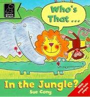 Cover of: Who's That in the Jungle? (Play with S.) | Sue Cony