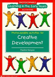 Cover of: Creative Development Photocopiables (Learning in the Early Years Photocopiables) | Pauline Kenyon