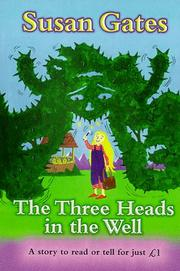 Cover of: The Three Heads in the Well (Everystory) | Susan P. Gates