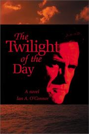 Cover of: The Twilight of the Day | Ian A. O'Connor