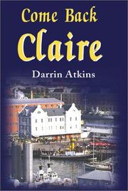 Cover of: Come Back Claire by Darrin Atkins