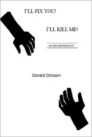 Cover of: I'll Fix You! I'll Kill Me | Donald Dickson
