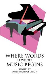 Cover of: Where Words Leave Off Music Begins | Janet Nichols Lynch