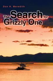 Cover of: The Search for Grizzly One | Don H. Meredith