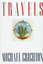 Cover of: Travels by Michael Crichton, Michael Crichton