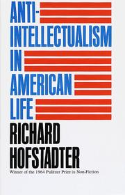 Cover of: Anti-intellectualism in American life by Richard Hofstadter