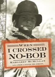 Cover of: When I Crossed No-Bob | Margaret McMullan
