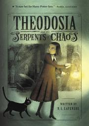 Cover of: Theodosia and the Serpents of Chaos | R. L. LaFevers