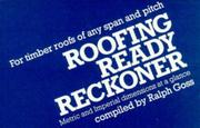 Cover of: Roofing Ready Reckoner for Timber Roofs of Any Span and Pitch by R. Goss ABICC