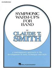 Cover of: Symphonic Warm-Ups Flute | Claude T. Smith