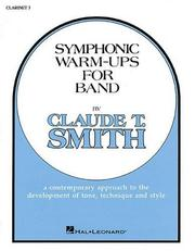 Cover of: Symphonic Warm-Ups Bb Clarinet 3 | Claude T. Smith