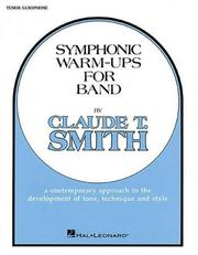 Cover of: Symphonic Warm-Ups Bb Tenor Sax | Claude T. Smith