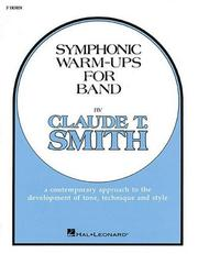 Cover of: Symphonic Warm-Ups F Horn | Claude T. Smith