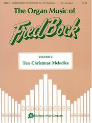 Cover of: The Organ Music of Fred Bock - Volume 2: Ten Christmas Melodies | Fred Bock