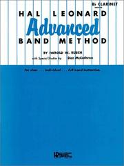 Cover of: Hal Leonard Advanced Band Method B Flat Clarinet | Harold W. Rusch