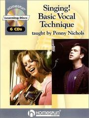Cover of: Singing! Basic Vocal Technique | Penny Nichols