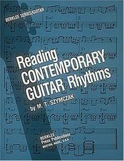 Cover of: Reading Contemporary Guitar Rhythms by M.T. Szymczak