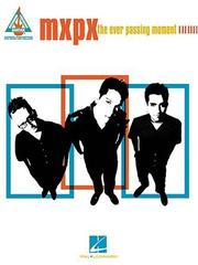 Cover of: MxPx - The Ever Passing Moment | MxPx