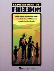 Cover of: Expressions of Freedom Volume III (Anthology of African-American Spirituals) | Boyer-Alexander Rene