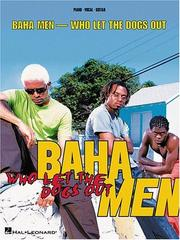 Cover of: Baha Men - Who Let the Dogs Out | Baha Men
