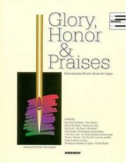 Cover of: Glory, Honor And Praises | Wyrtzen and Boud Torrans