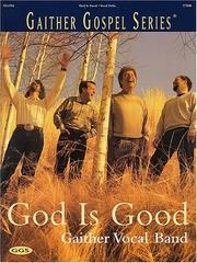 Cover of: Gaither Vocal Band - God Is Good | Gaither Vocal Band