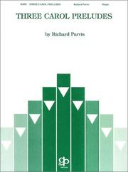 Cover of: Three Carol Preludes | Richard Purvis